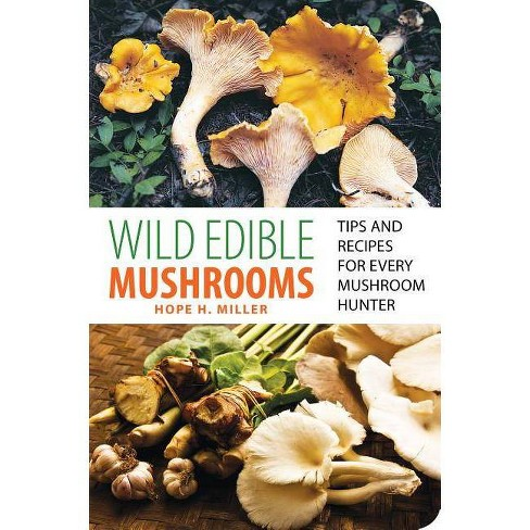 Wild Edible Mushrooms - by  Hope Miller (Paperback) - image 1 of 1