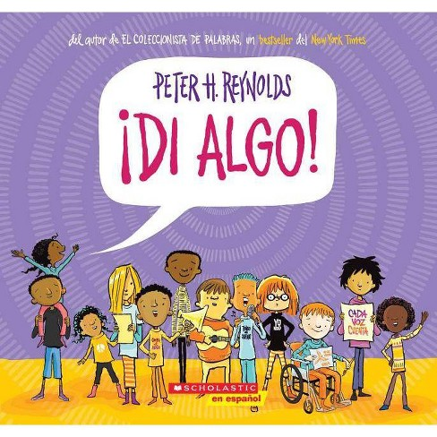 Say Something! (Spanish Language Edition) - by  Peter H Reynolds (Paperback) - image 1 of 1