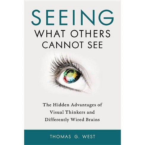 Seeing What Others Cannot See - by  Thomas G West (Paperback) - image 1 of 1