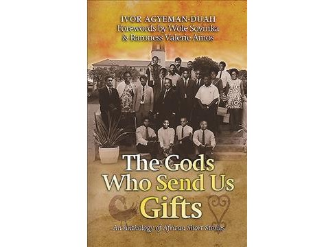 Gods Who Send Us Gifts : An Anthology of African Short Stories (Paperback). - image 1 of 1