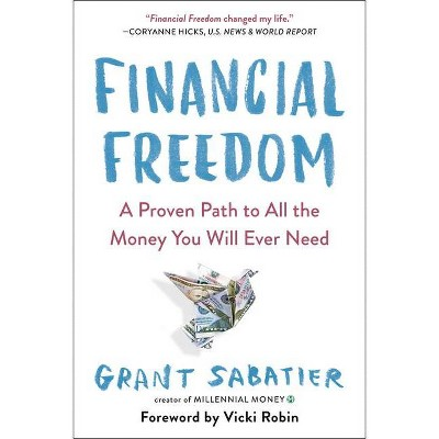 Financial Freedom - by Grant Sabatier (Paperback)