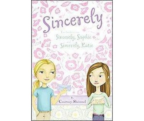 Sincerely : Sincerely, Sophie, & Sincerely, Katie (Paperback) (Courtney Sheinmel) - image 1 of 1