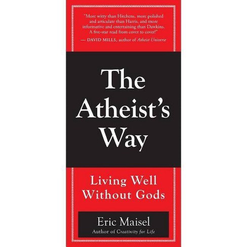 The Atheist's Way - by  Eric Maisel (Paperback) - image 1 of 1