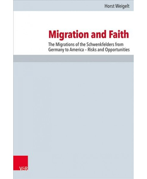 Migration and Faith : The Migrations of the Schwenkfelders from Germany to America - Risks and - image 1 of 1