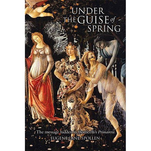 Under the Guise of Spring - by  Eugene Lane-Spollen (Hardcover) - image 1 of 1