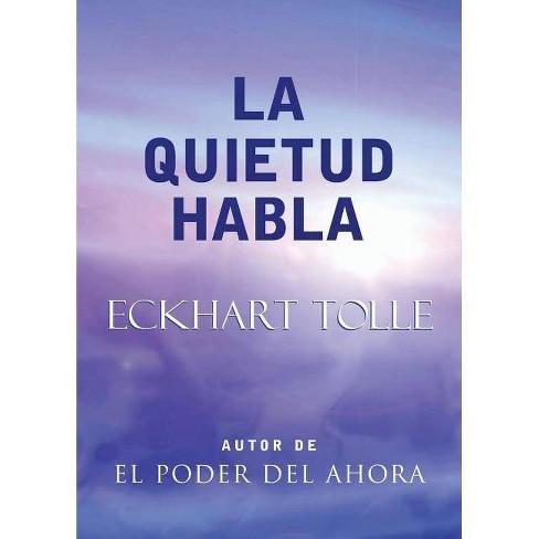 La Quietud Habla - by  Eckhart Tolle (Paperback) - image 1 of 1