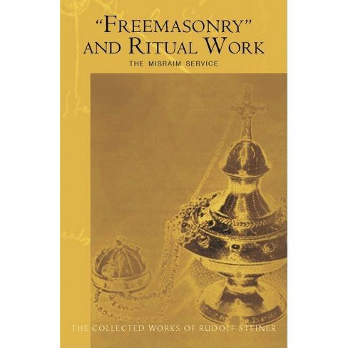 Freemasonry and Ritual Work - (Collected Works of Rudolf Steiner) by Rudolf  Steiner (Paperback)