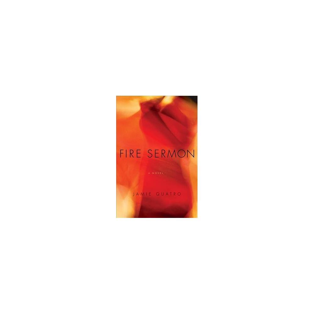 Fire Sermon - Reprint by Jamie Quatro (Paperback)