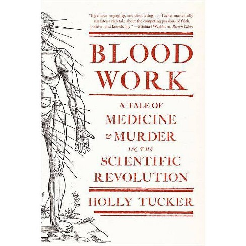 Blood Work - by  Holly Tucker (Paperback) - image 1 of 1