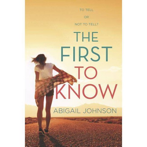 The First to Know - by  Abigail Johnson (Hardcover) - image 1 of 1