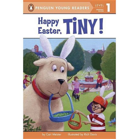 Happy Easter, Tiny! - by  Cari Meister (Paperback) - image 1 of 1