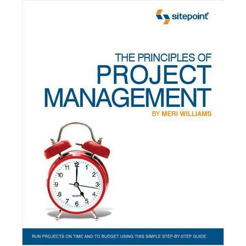 The Principles of Project Management (Sitepoint: Project Management) - by  Meri Williams (Paperback) - image 1 of 1
