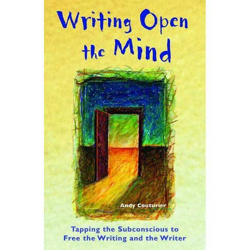 Writing Open the Mind - by  Andy Couturier (Paperback) - image 1 of 1