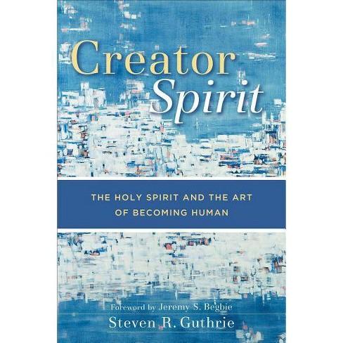 Creator Spirit - by  Steven R Guthrie (Paperback) - image 1 of 1