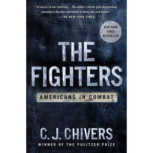 The Fighters - by  C J Chivers (Paperback) - image 1 of 1