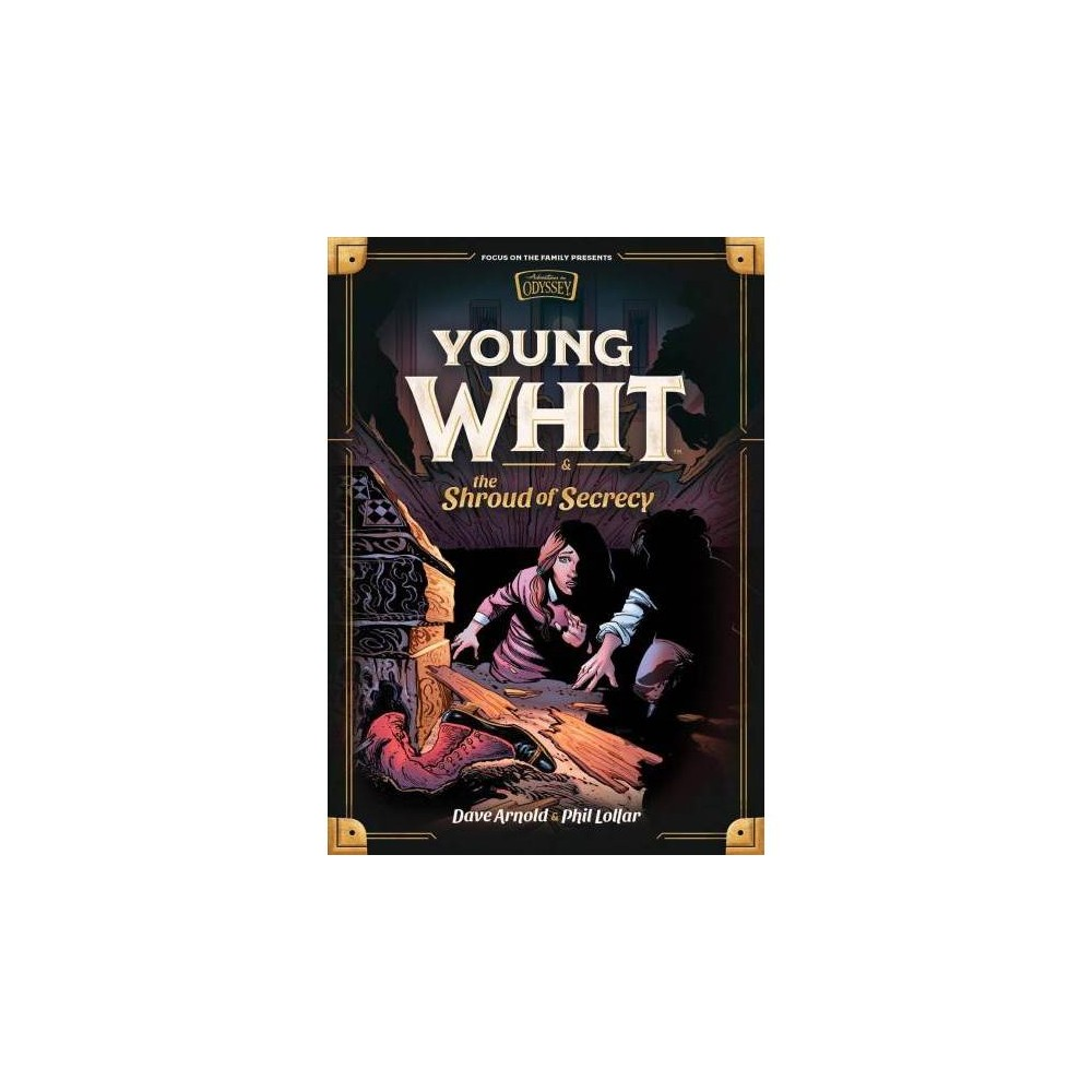 Young Whit and the Shroud of Secrecy - by Phil Lollar & Dave Arnold (Hardcover)