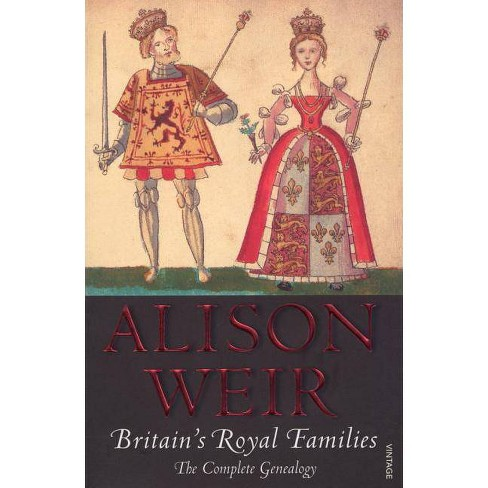 Britain's Royal Families - by  Alison Weir (Paperback) - image 1 of 1