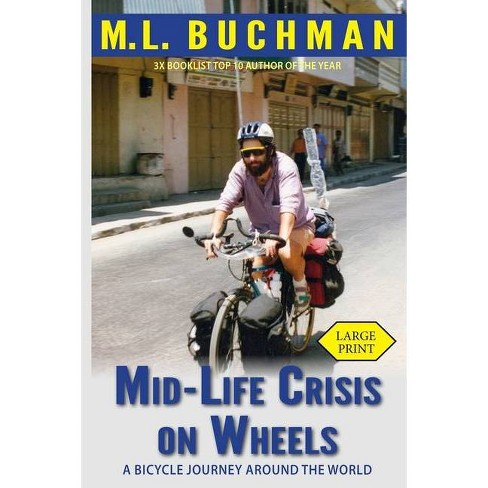 Mid-Life Crisis on Wheels - by  M L Buchman (Paperback) - image 1 of 1