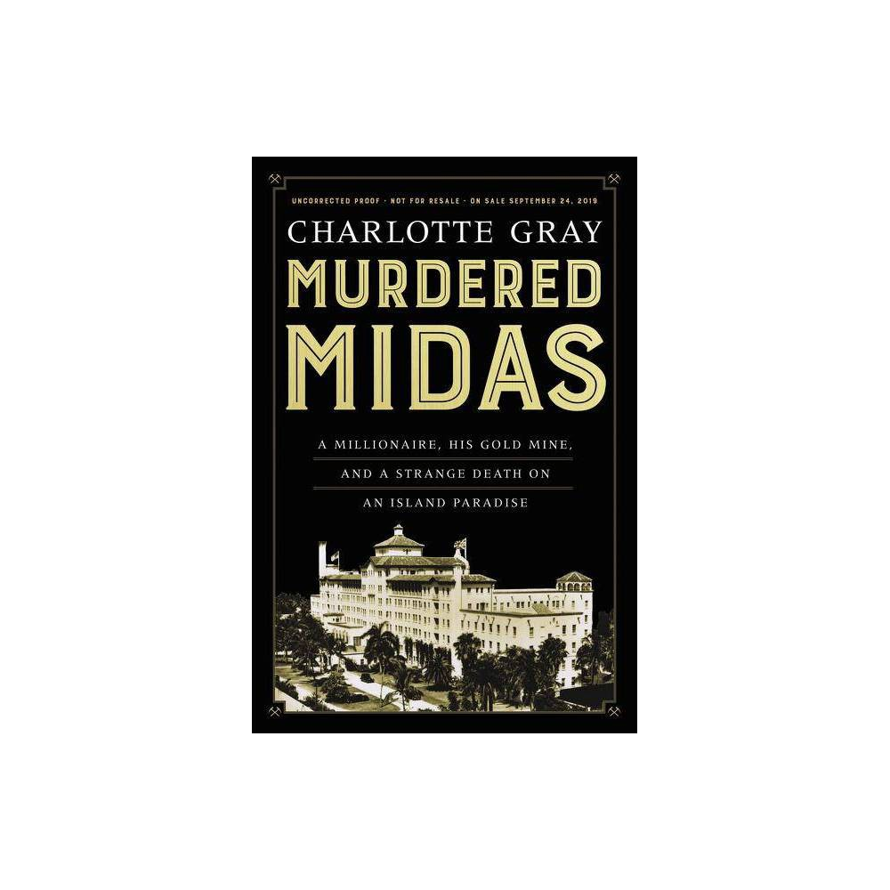 Murdered Midas - by Charlotte Gray (Hardcover)