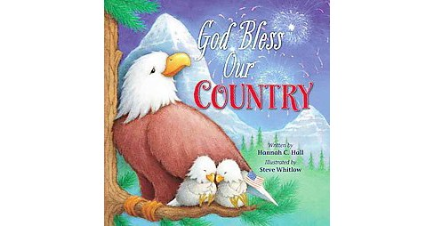God Bless Our Country (Hardcover) (Hannah C. Hall) - image 1 of 1