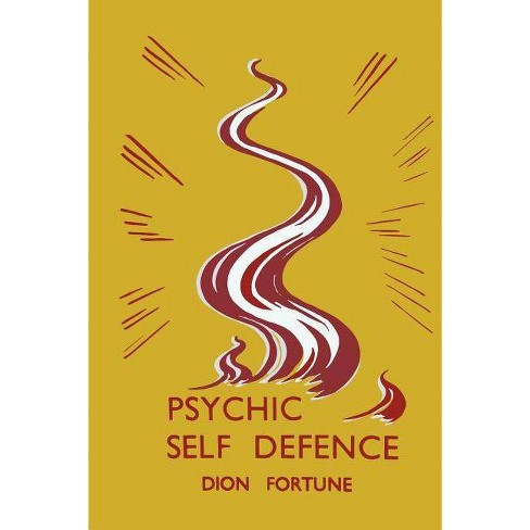 Psychic Self-Defense - by  Dion Fortune (Paperback) - image 1 of 1