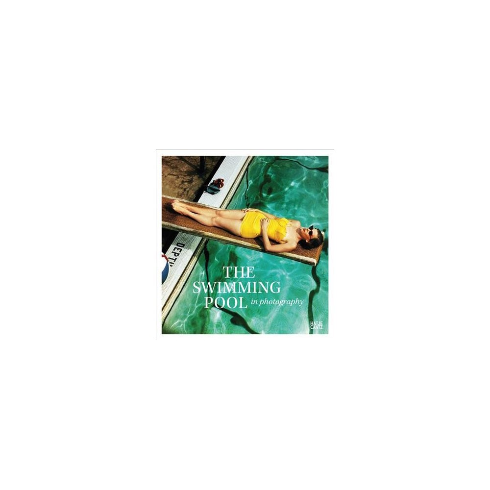 Swimming Pool in Photography - by Francis Hodgson (Hardcover)
