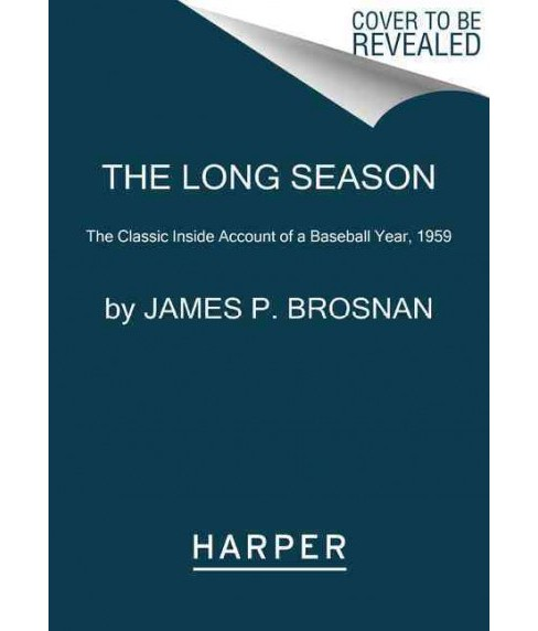 Long Season : The Classic Inside Account of a Baseball Year, 1959 (Reprint) (Paperback) (Jim Brosnan) - image 1 of 1