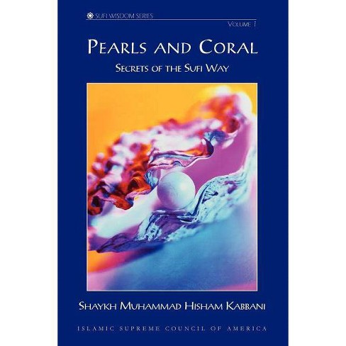 Pearls and Coral - (Sufi Wisdom) by  Shaykh Muhammad Hisham Kabbani & Muhammad Hisham Kabbani - image 1 of 1