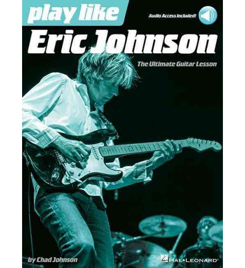 Play Like Eric Johnson : The Ultimate Guitar Lesson (Paperback) - image 1 of 1