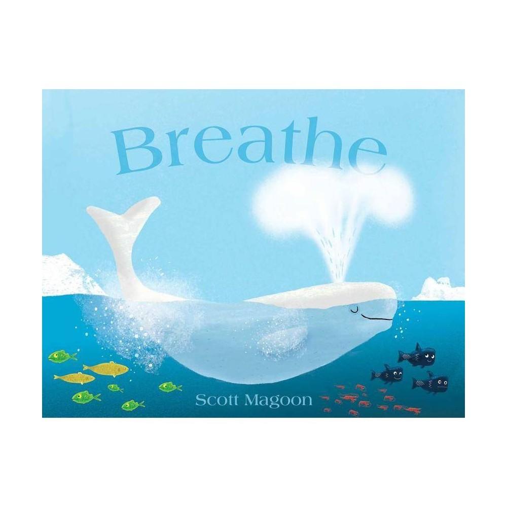 Breathe By Scott Magoon Hardcover