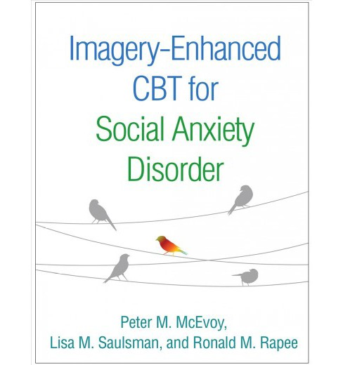 Imagery-Enhanced CBT for Social Anxiety Disorder (Paperback) (Peter M. Mcevoy & Lisa M. Saulsman & - image 1 of 1