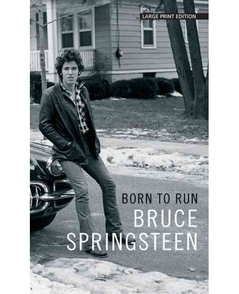 Born to Run (Large Print) (Hardcover) (Bruce Springsteen) - image 1 of 1