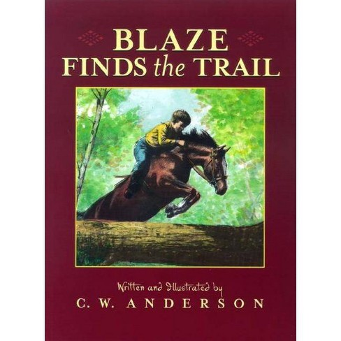 Blaze Finds the Trail - (Billy and Blaze Books (Paperback)) by  C W Anderson (Paperback) - image 1 of 1