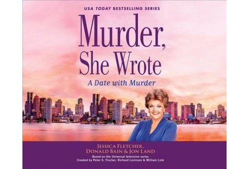 Date With Murder -  Unabridged by Jessica Fletcher & Donald Bain (CD/Spoken Word) - image 1 of 1