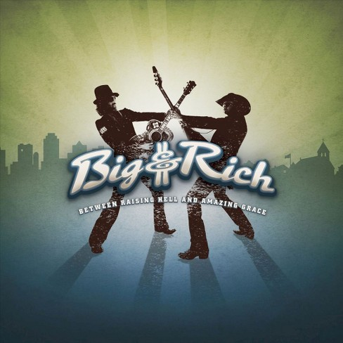 Big & Rich - Between Raising Hell and Amazing Grace (CD) - image 1 of 2