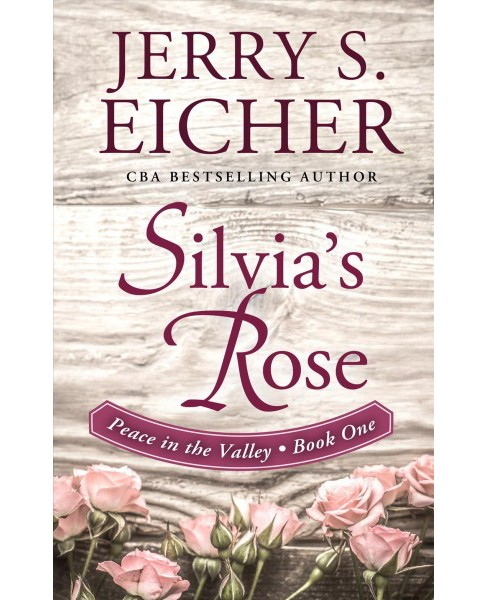 Silvia's Rose -  Large Print by Jerry S. Eicher (Hardcover) - image 1 of 1