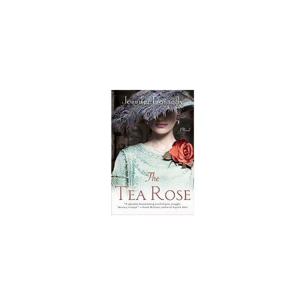 The Tea Rose (Reprint) (Paperback) by Jennifer Donnelly