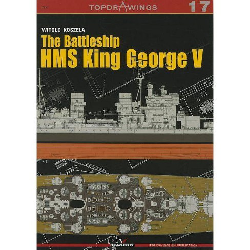 The Battleship HMS King George V - (Top Drawings) by  Witold Koszela (Paperback) - image 1 of 1