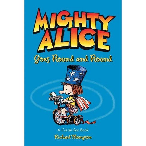 Mighty Alice Goes Round and Round - (Amp! Comics for Kids) by  Richard Thompson (Paperback) - image 1 of 1
