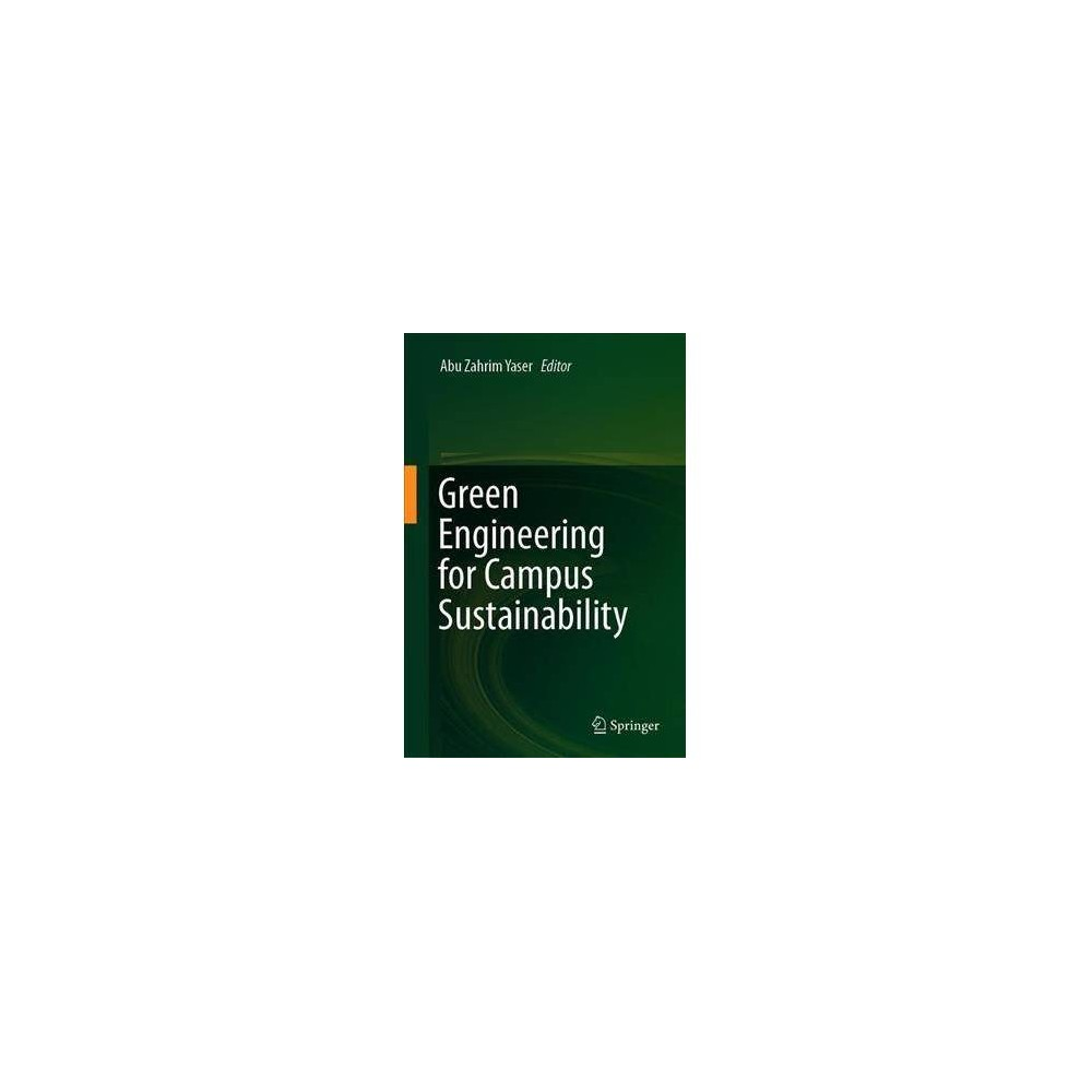 Green Engineering for Campus Sustainability - by Abu Zahrim Yaser (Hardcover)