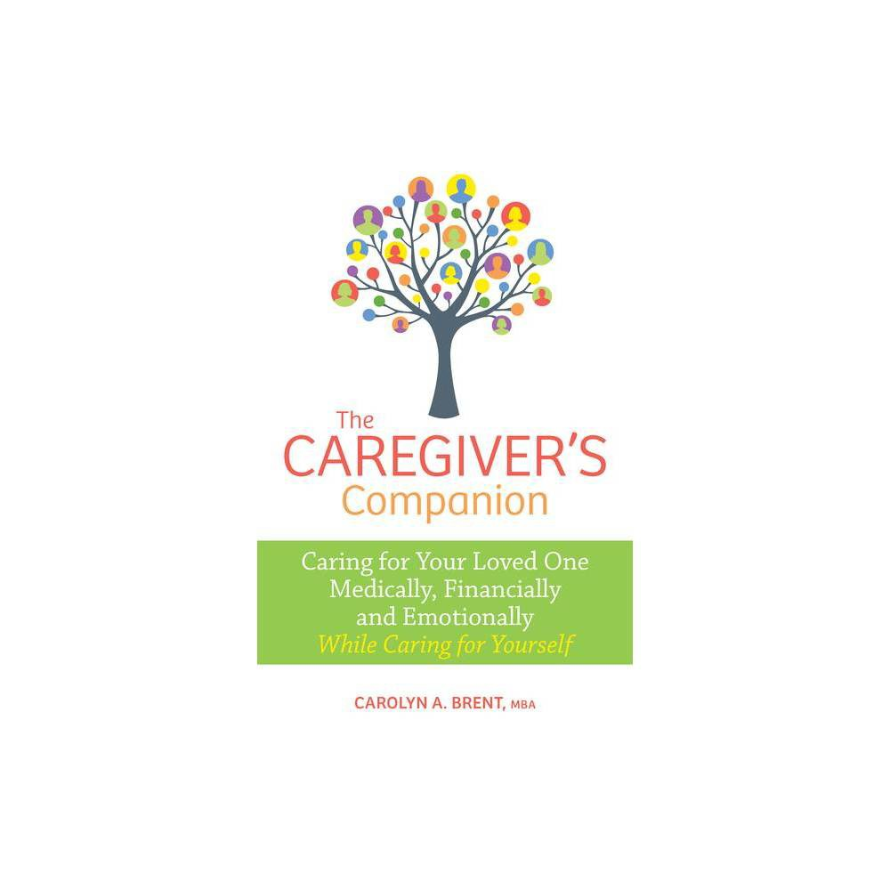 The Caregiver S Companion By Carolyn A Brent Paperback