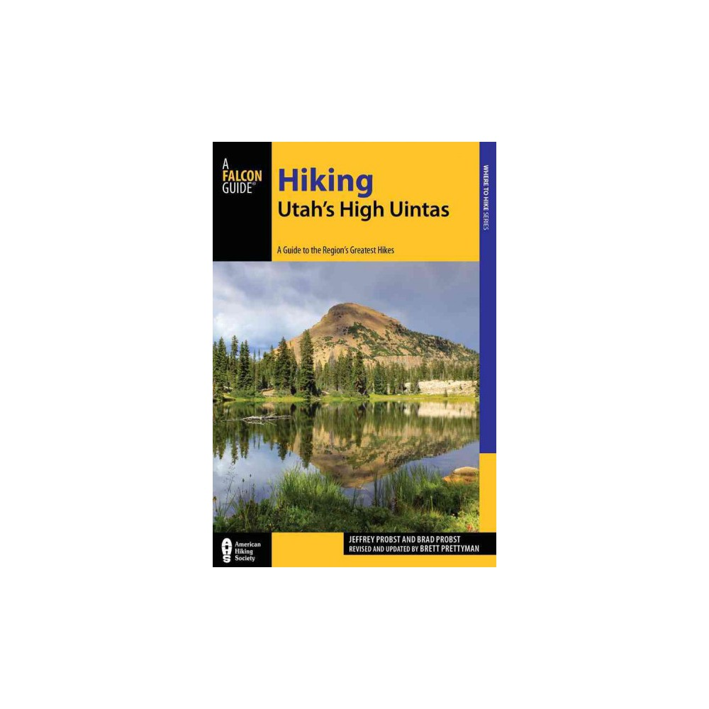 Falcon Guide Hiking Utah's High Uintas : A Guide to the Region's Greatest Hikes (Paperback) (Jeffrey
