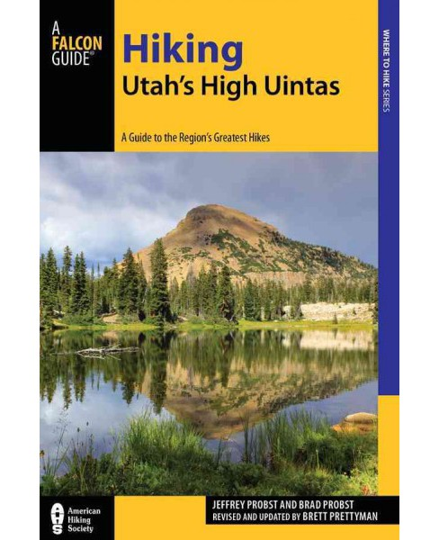 Falcon Guide Hiking Utah's High Uintas : A Guide to the Region's Greatest Hikes (Paperback) (Jeffrey - image 1 of 1
