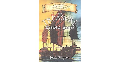 Treasure of Ching Shih (Paperback) (John Gillgren) - image 1 of 1