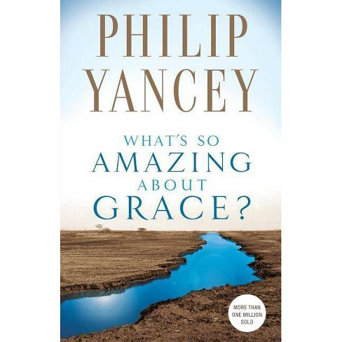 What's So Amazing about Grace? - by  Philip Yancey (Paperback) - image 1 of 1