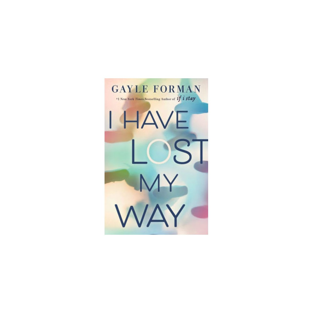 I Have Lost My Way by Gayle Forman (Signed Hardcover)