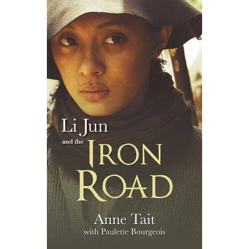 Li Jun and the Iron Road - by  Anne Tait (Paperback) - image 1 of 1