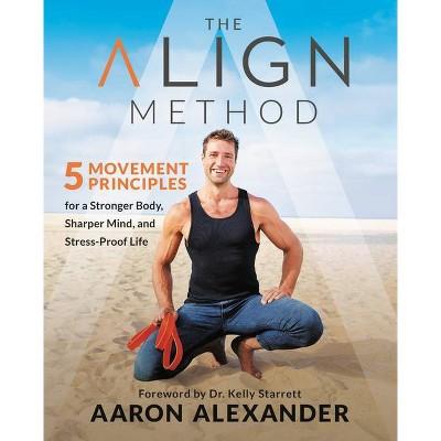The Align Method - by  Aaron Alexander (Hardcover)