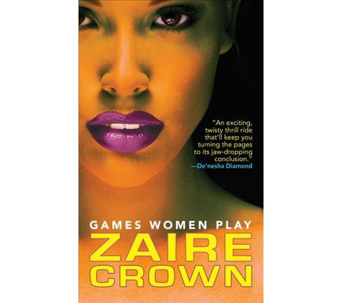 Games Women Play (Reissue) (Paperback) (Zaire Crown) - image 1 of 1