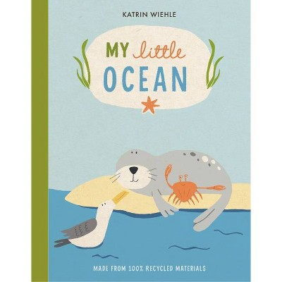 My Little Ocean - (Natural World Board Book) by  Katrin Wiehle (Board Book)